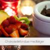 chokoladefondue-medfoelger2